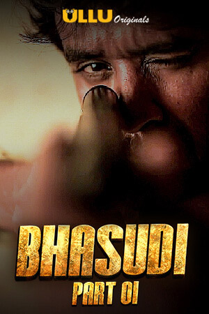 Bhasudi – Part 1 (2020) Hindi Season 01 [Episodes 01-03 Added ] | x264 WEB-DL | 1080p | 720p | 480p | Download ULLU Exclusive Series | Watch Online | GDrive | Direct Links